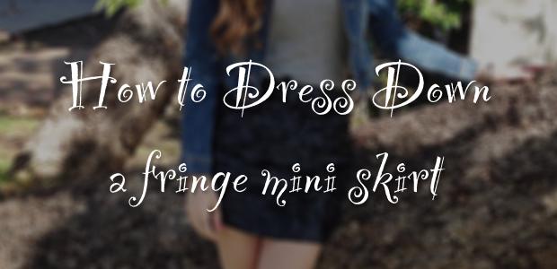 How to dress down a fringe mini skirt